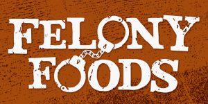 Felony Foods